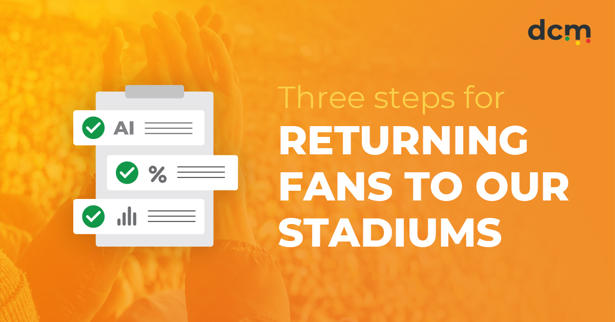 3 steps for returning fans safely to our stadiums